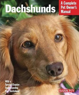 Dachshunds: Complete Pet Owner's Manual