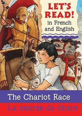 Chariot Race/La Course de Chars : French/English Edition
