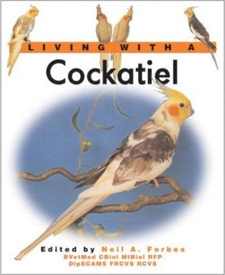 Living with a Cockatiel : Neil Forbes : 9780764159565