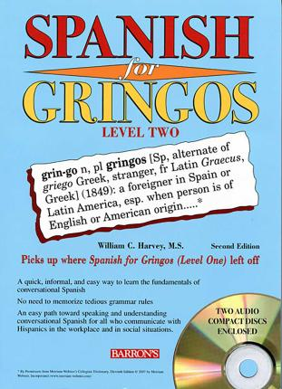 Spanish for Gringos Level Two with 2 Audio CDs : William C