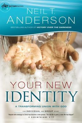 Your New Identity  A Transforming Union with God