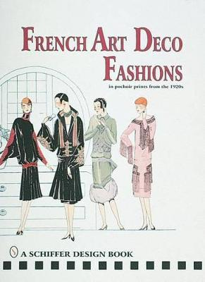 French Art Deco Fashions In Pochoir Prints From The 1920s Schiffer Publishing Ltd 9780764304743