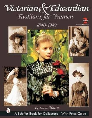 Victorian & Edwardian Fashions for Women : 1840-1910