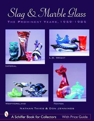 Slag and Marble Glass The Prominent Years 1959-1985