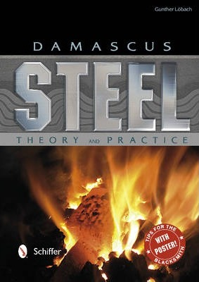 Damascus Steel : Theory and Practice