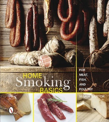 Home Smoking Basics For Meat, Fish, and Poultry