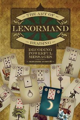 Art of Lenormand Reading: Decoding Powerful Messages