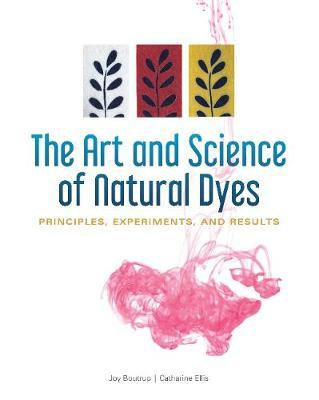The Art and Science of Natural Dyes : Principles, Experiments, and Results