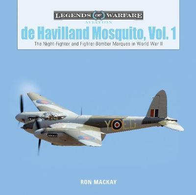 De Havilland Mosquito, Vol. 1 The Night-Fighter and Fighter-Bomber Marques in World War II