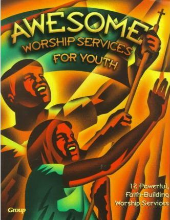 Awesome Worship Services for Youth