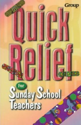 Quick Relief for Sunday School Teachers