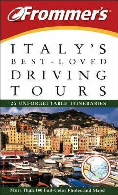 Frommer's Italy's Best-Loved Driving Tours  25 Unforgettable Itineraries