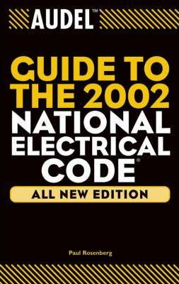 Audel(Tm) Guide to the 2002 National Electrical Co De(c): All New Edition
