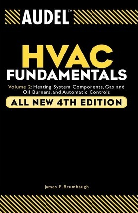 Audel HVAC Fundamentals: Audel HVAC Fundamentals, Volume 2 Heating System Components, Gas and Oil Burners and Automatic Controls