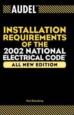 Audel Installation Requirements for the 2002 National Electrical Code