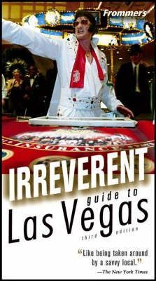 Frommers Irreverent Guide to Las Vegas
