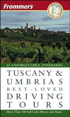 Frommer's(r) Tuscany & Umbria's Best--Loved Driving Tours