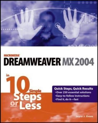 Dreamweaver MX 2004 in 10 Simple Steps or Less