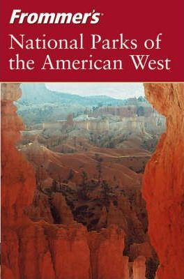 Frommer's National Parks of the American West, 4th Edition