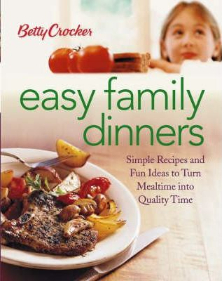 Betty Crocker Easy Family Dinners