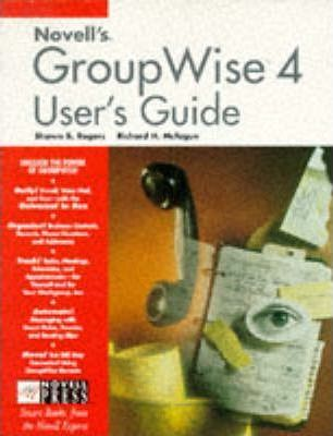 Novell's Guide to Groupwise 4 User's Guide