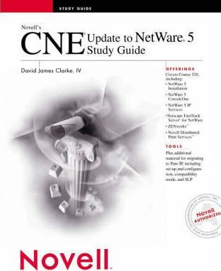 Novell's CNE Update to Netware 5 Study Guide