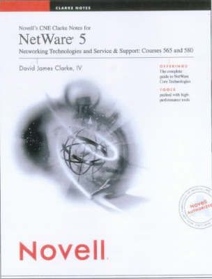 Novell's CNE Clarke Notes for Netware 5