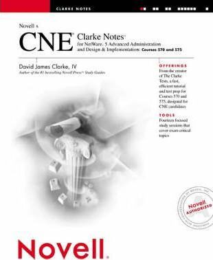 Novell's CNE Clarke Notes for Advanced Administration and Design and Implementation