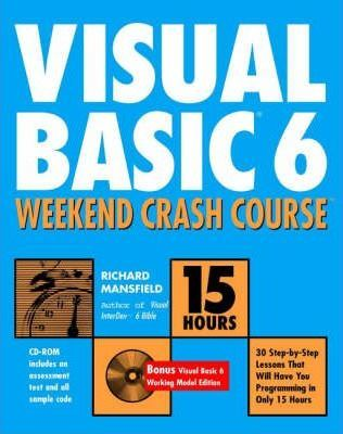 Visual Basic 6 Weekend Crash Course