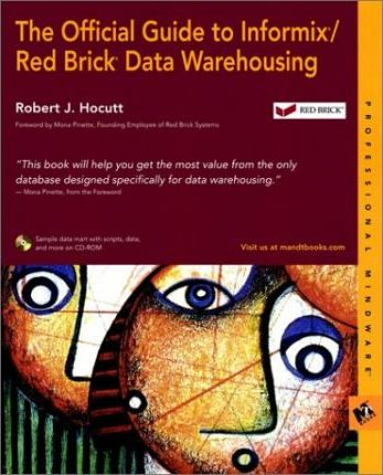 Official Informix/Red Brick Data Warehousing Bible