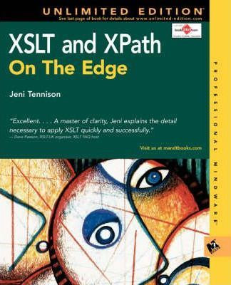 XSLT and XPath on the Edge (Unlimited Edition)