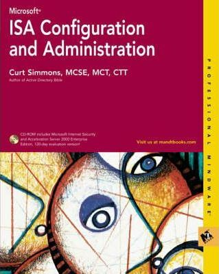 Microsoft ISA Configuration and Administration