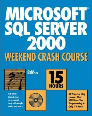 Microsoft SQL Server 2000 Weekend Crash Course