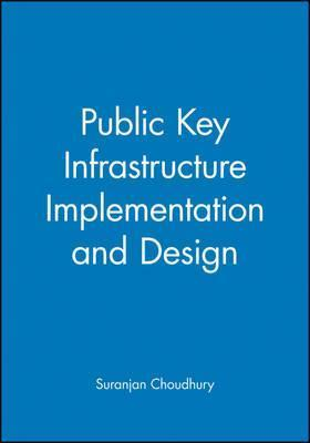 Public Key Infrastructure Implementation and Design