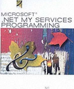 Microsoft .Net My Services Programming