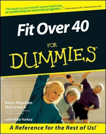 Fit for Over 40 For Dummies