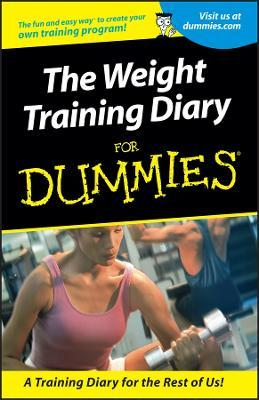 The Weight Training Diary for Dummies