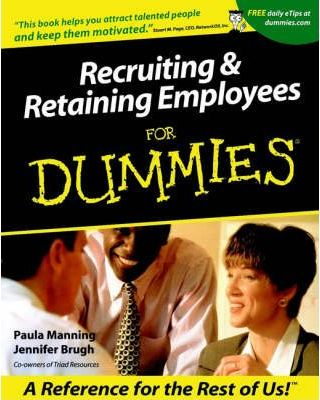 Recruiting and Retaining Employees For Dummies