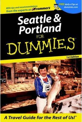 Seattle and Portland for Dummies