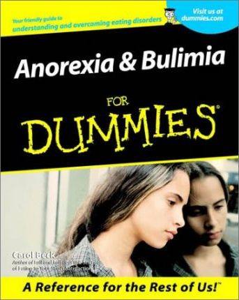 Anorexia and Bulimia for Dummies