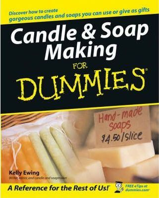 Candle and Soap Making for Dummies