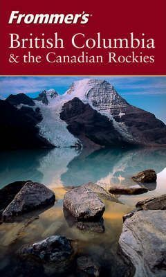 Frommer's British Columbia and the Canadian Rockies