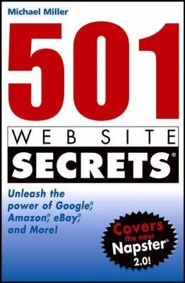 501 Web Site Secrets: Unleash the Power of Google, Amazon, Ebay and More