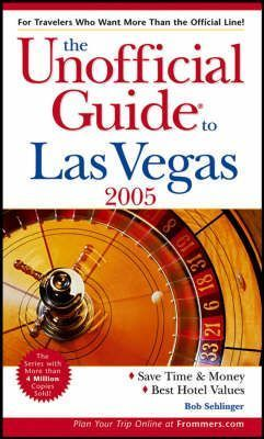 The Unofficial Guide to Las Vegas 2005