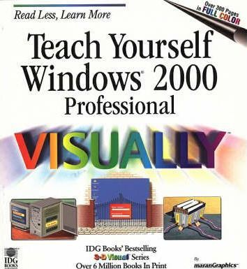Teach Yourself Windows 2000 Professional Visually