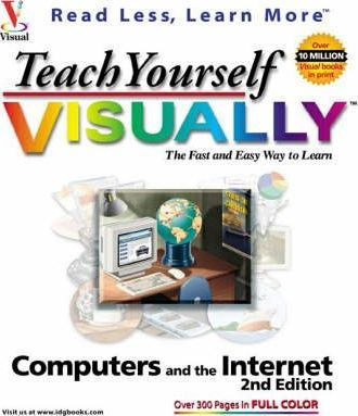 Teach Yourself Computers and the Internet Visually