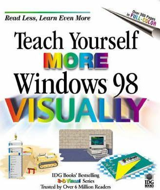 Teach Yourself More Windows 98 Visually
