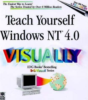 Teach Yourself Windows NT 4 Visually