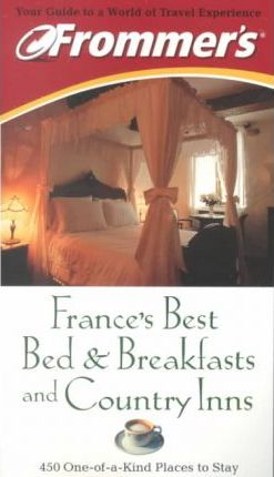 France's Best Bed and Breakfasts and Country Inns