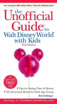 The Unofficial Guide to Walt Disney World with Kids